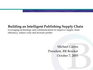 Building an Intelligent Publishing Supply Chain Leveraging technology and communications to improve supply chain efficie