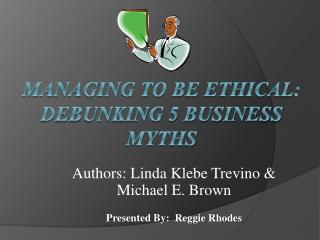 Managing To Be Ethical:  Debunking 5 Business Myths