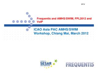 Frequentis and AMHS/SWIM, FPL2012 and VoIP