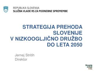 Strategija prehoda  slovenije v  nizkooglji?no  dru�bo do leta 2050