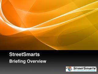 StreetSmarts  Briefing Overview