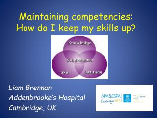 Maintaining competencies: How do I keep my skills up?