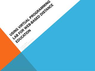 Using Virtual Programming Lab for Web-based Distance Education