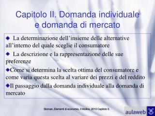 Capitolo II. Domanda individuale e domanda di mercato