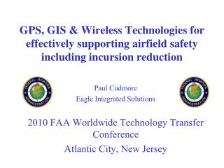 Paul Cudmore Eagle Integrated Solutions 2010 FAA Worldwide Technology Transfer Conference
