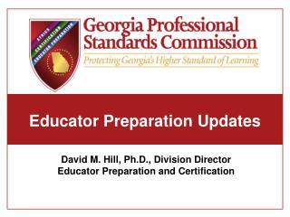 Educator Preparation Updates
