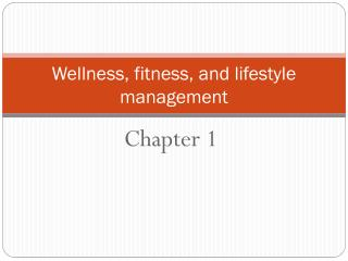 Wellness, fitness, and lifestyle management