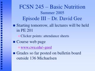 FCSN 245 – Basic Nutrition Summer 2005 Episode III – Dr. David Gee
