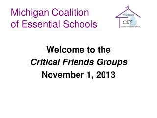 Welcome to the Critical Friends Groups November 1, 2013