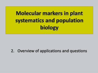 M ole c ul ar markers in plant systematics and population biology