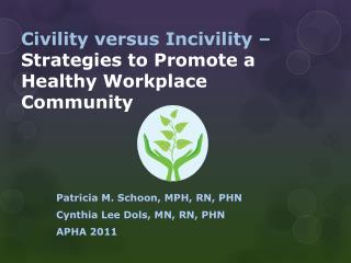 Civility  versus  Incivility –  Strategies  to  Promote a  Healthy  Workplace Community