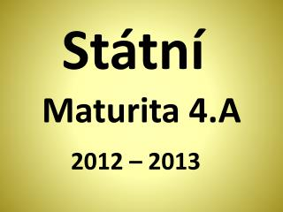 Maturita 4.A