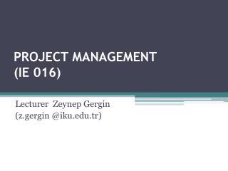 PROJECT MANAGEMENT (IE 016)