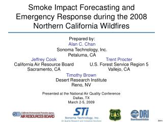 Smoke Impact Forecasting and  Emergency Response during the 2008  Northern California Wildfires
