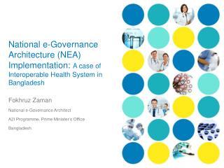 Fokhruz Zaman National e-Governance Architect A2I Programme, Prime Minister's Office Bangladesh