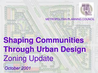 Shaping Communities Through Urban Design  Zoning Update