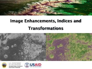 Image Enhancements, Indices  and  Transformations
