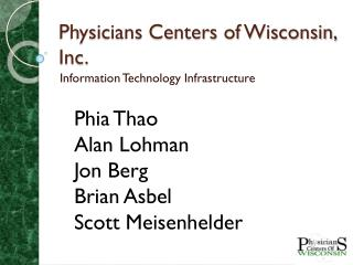 Physicians Centers of Wisconsin, Inc.