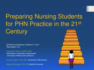 Preparing Nursing Students for PHN Practice in the 21 st  Century