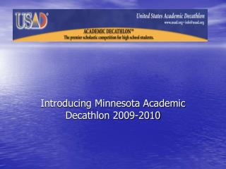 Introducing Minnesota Academic Decathlon  2009-2010