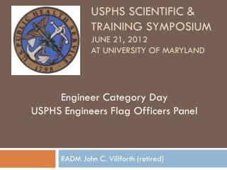 USPHS Scientific & Training Symposium June 21, 2012 at University of Maryland