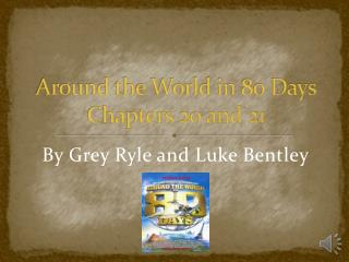Around the World in 80 Days Chapters 20 and 21