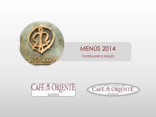 Selección de menús sentados para  El Cafe de Oriente y La Botillería del Cafe de Oriente