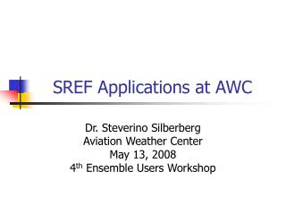 SREF Applications at AWC