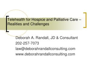Telehealth for Hospice and Palliative Care – Realities and Challenges