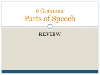 9 Grammar Parts of Speech