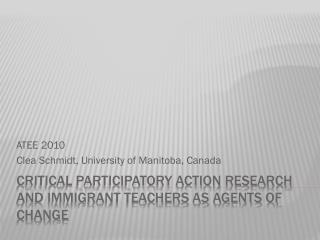 Critical Participatory action research and immigrant teachers as agents of change
