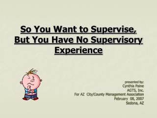 So You Want to Supervise, But You Have No Supervisory Experience