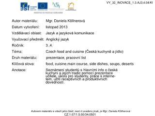 Autor materiálu:        Mgr. Daniela  Köllnerová Datum vytvoření:      listopad 2013
