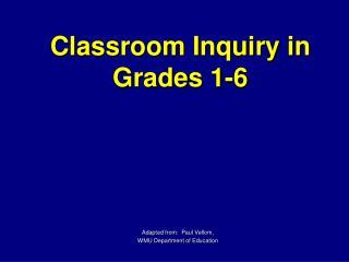 Classroom Inquiry in Grades 1-6
