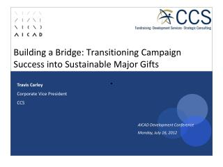 Building a Bridge: Transitioning Campaign Success into Sustainable Major Gifts