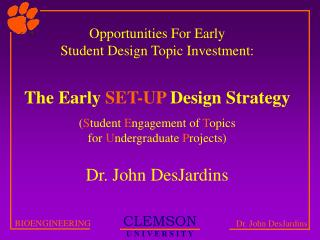 Opportunities For Early  Student Design Topic Investment: The Early  SET-UP  Design Strategy
