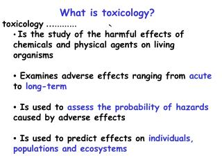 What is toxicology? toxicology  … ………