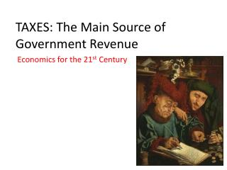 TAXES: The Main Source of Government Revenue