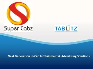 Next Generation In-Cab Infotainment & Advertising Solutions