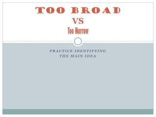 Too Broad VS Too Narrow