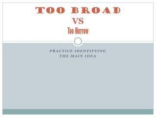 Too Broad VS Too Narrow