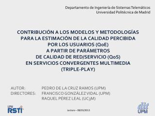 Departamento de Ingeniería de Sistemas Telemáticos Universidad Politécnica de Madrid