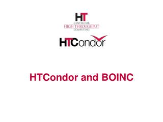 HTCondor  and BOINC