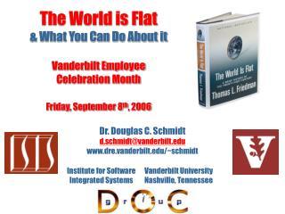 Dr. Douglas C. Schmidt   d.schmidt@vanderbilt dre.vanderbilt/~schmidt