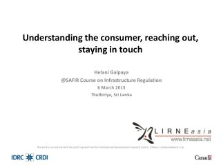 Understanding the consumer, reaching out, staying in touch