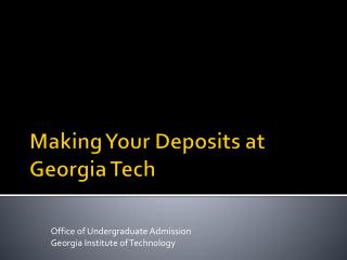 Making Your Deposits at Georgia Tech