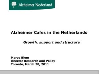 Alzheimer Cafes in the Netherlands Growth, support and structure