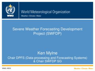 Severe Weather Forecasting Development Project (SWFDP)