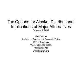 Tax Options for Alaska: Distributional Implications of Major Alternatives October 5, 2002