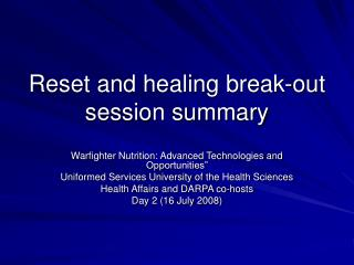 Reset and healing break-out session summary